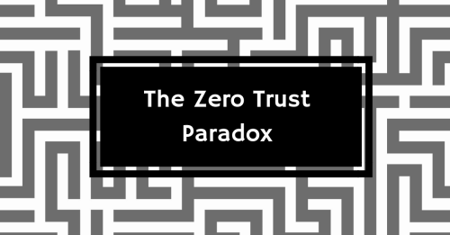 Zero Trust Paradox